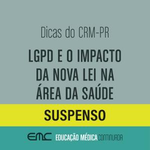 Dicas do CRM-PR: LGPD e o impacto da nova lei na área da saúde