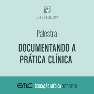 Palestra: Documentando a Prática Clínica