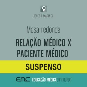 Mesa-redonda: Relação médico X paciente médico