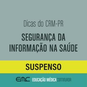 Dicas do CRM-PR: Segurança da Informação na Saúde