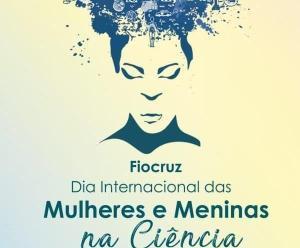 Fiocruz celebra Dia Internacional das Mulheres e Meninas na Ciência, com atividades de 10 a 12